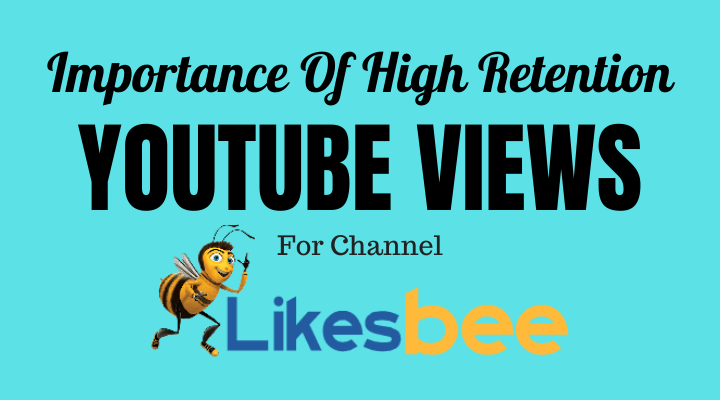 Importance of High Retention YouTube Views for Channel
