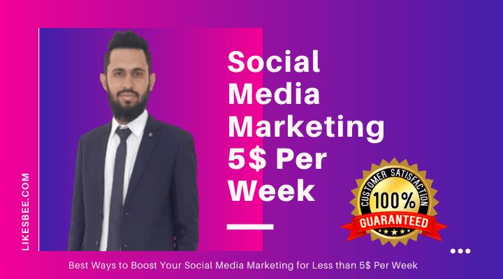 Social Media Marketing 5$ Per Week