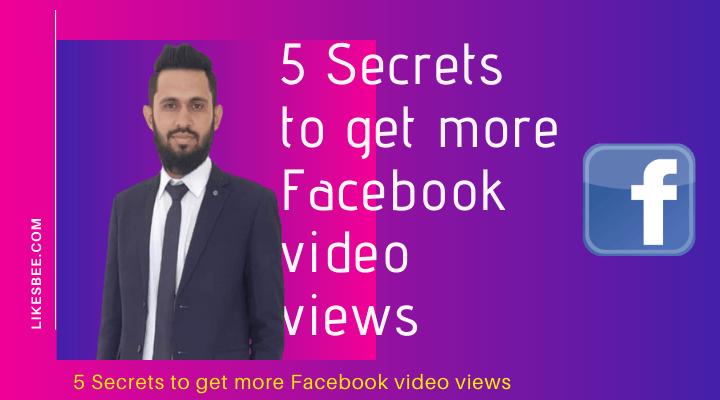 5 Secrets to get more Facebook video views